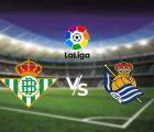 Soi kèo Betis vs Sociedad, 03h00 ngày 27/1